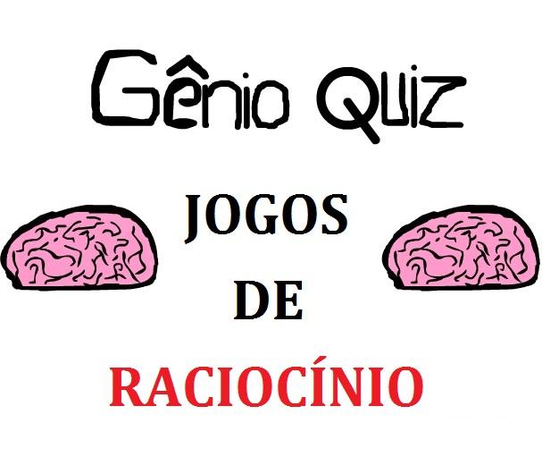 Jogos de Raciocínio grátis aqui no Gênio Quiz