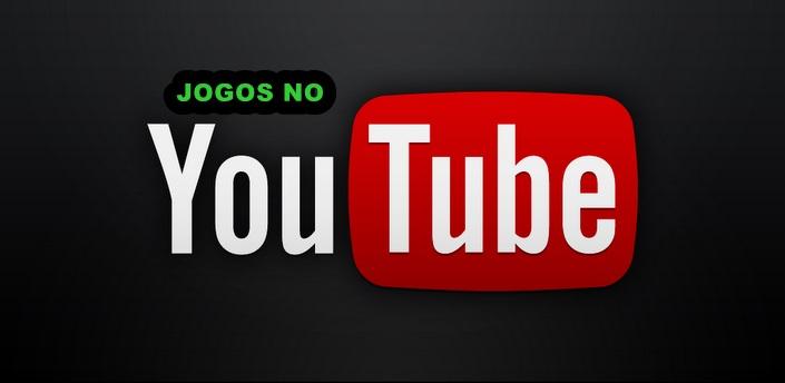 Jogos no Youtube grátis confira os melhores