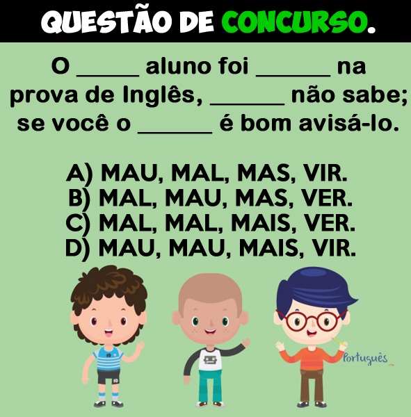 Resposta O _ aluno foi _ na prova de Inglês, _ não sabe; se você o _ é bom avisá-lo.