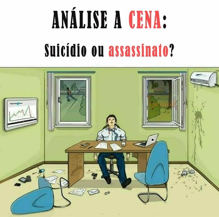 Analise a cena – Suicídio ou assassinato?